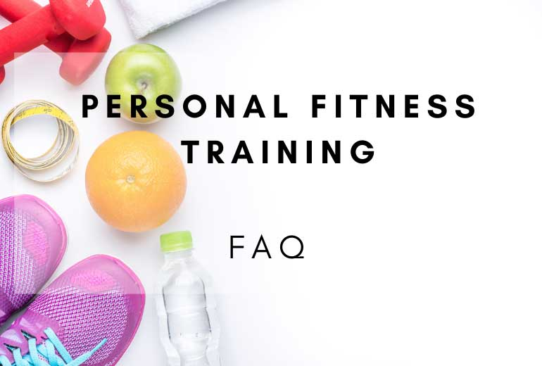 FAQs About Personal Fitness Training