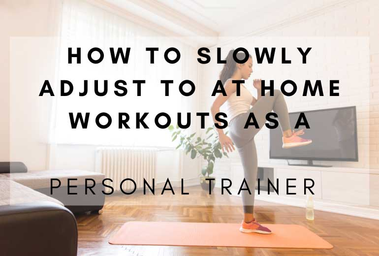 At Home Workouts as a Personal Trainer