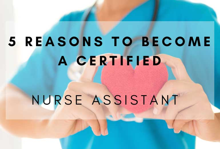 5 Reasons To Become a CNA