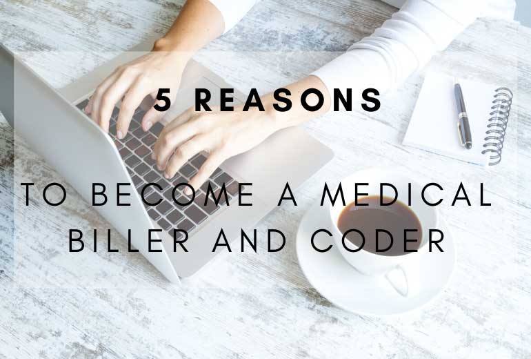 Reasons Become a Medical Biller and Coder