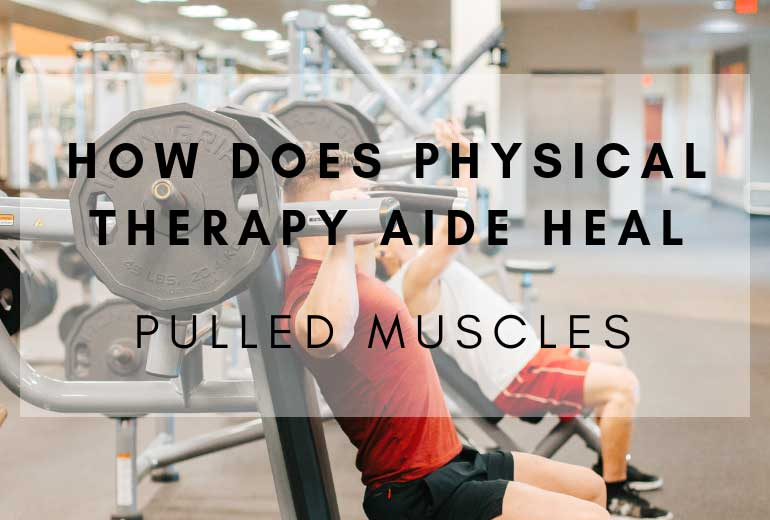 Physical Therapy Aide Heal Pulled Muscles