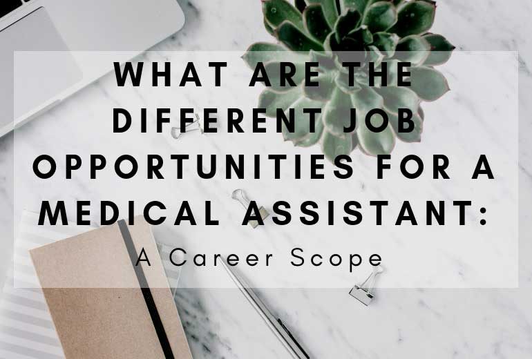 Job Opportunities for a Medical Assistant