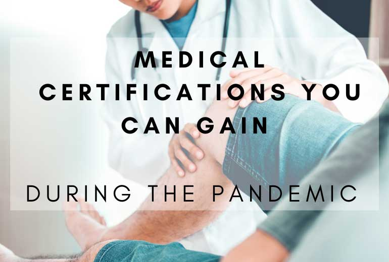 Medical Certifications Can Gain During a Pandemic