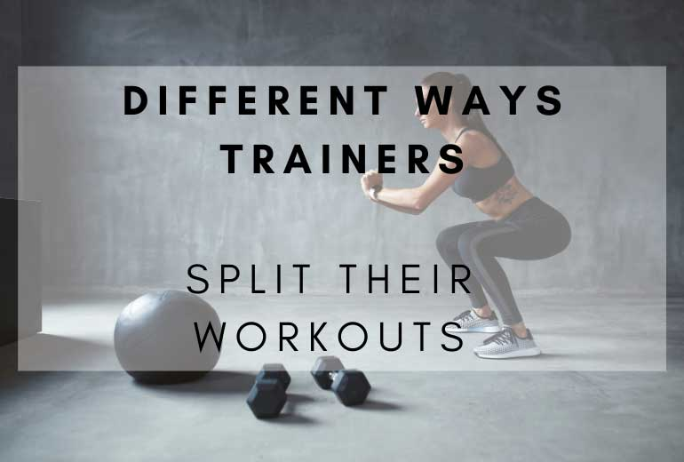 Personal Trainers Split Their Workouts