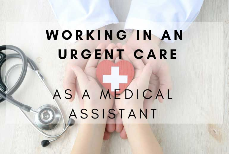 Urgent Care as a Medical Assistant